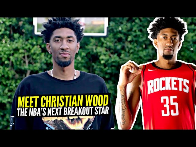 Christian Wood: From Undrafted To Houston Rockets' Top Free Agent Signing!