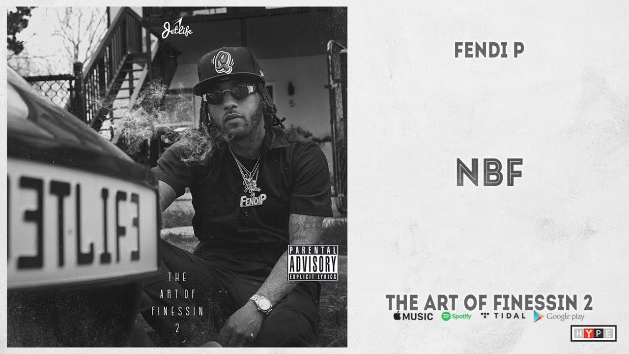 "Fendi P - ""NBF"" (The Art of Finessin 2)"
