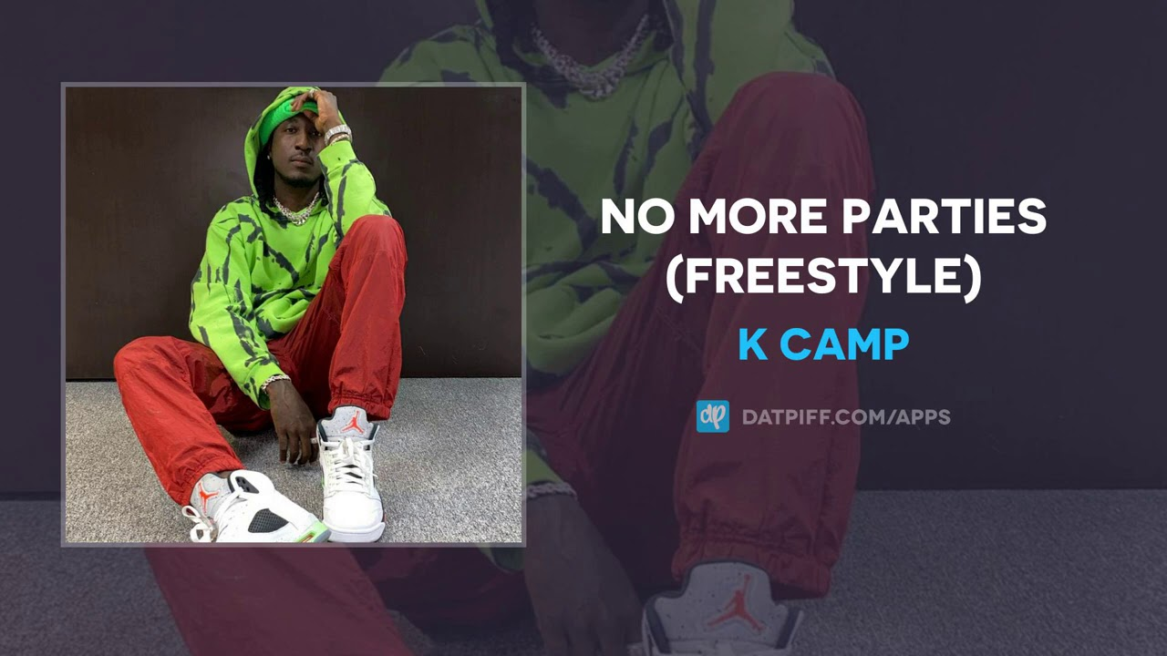 K CAMP - No More Parties (Freestyle) (AUDIO)