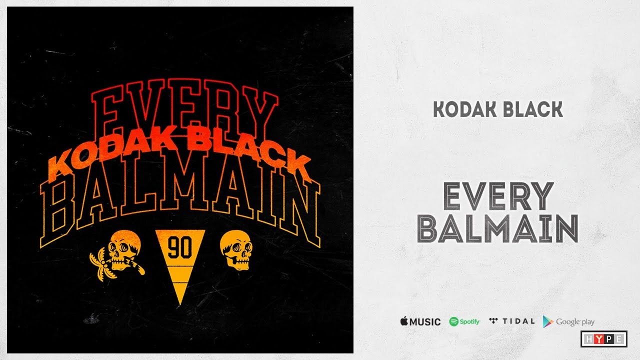 "Kodak Black - ""Every Balmain"""