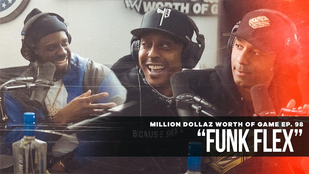 Million Dollaz Worth of Game Episode 98: Funk Flex