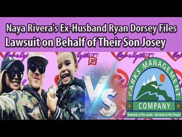 Naya Rivera's Ex Ryan Dorsey Files A Wrongful Death Lawsuit on Behalf of Their Son Josey #sideeye!