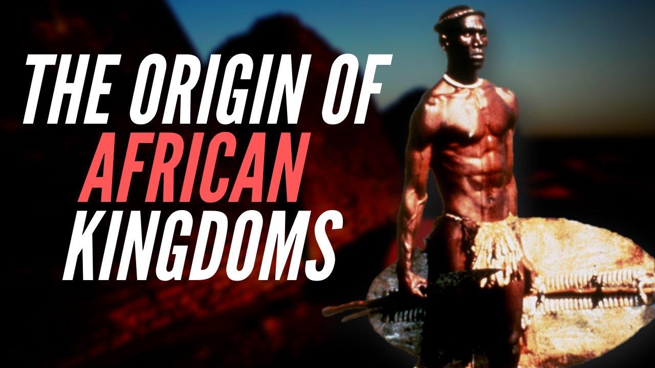 Origin of African kingdoms: How Did African Kingdoms Arise?