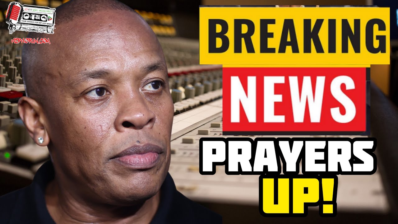 PRAYERS UP For Dr Dre After This Devastating News About Him Just Released!