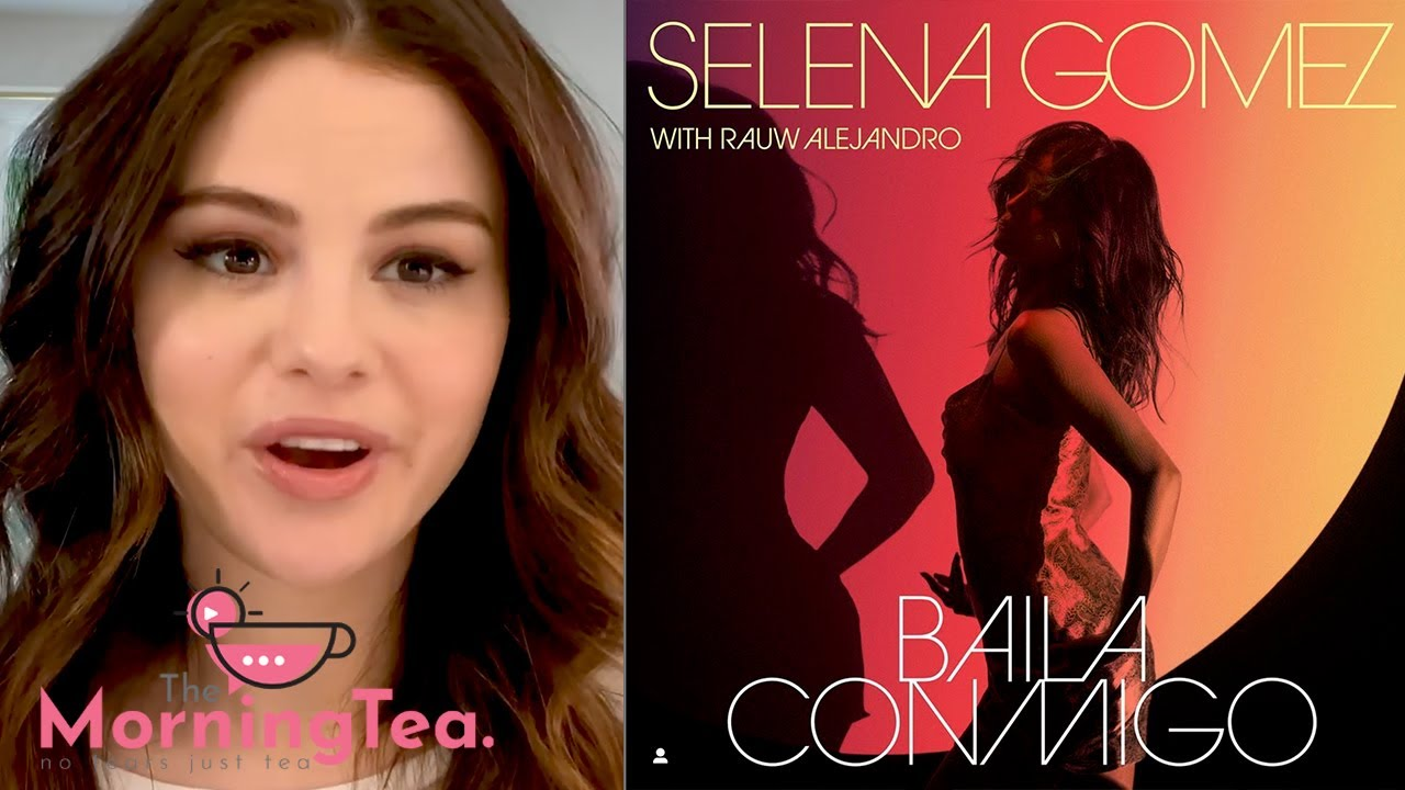 "Selena Gomez Dropping New Single ""Baila Conmigo"" This Friday!!!   The Morning Tea"