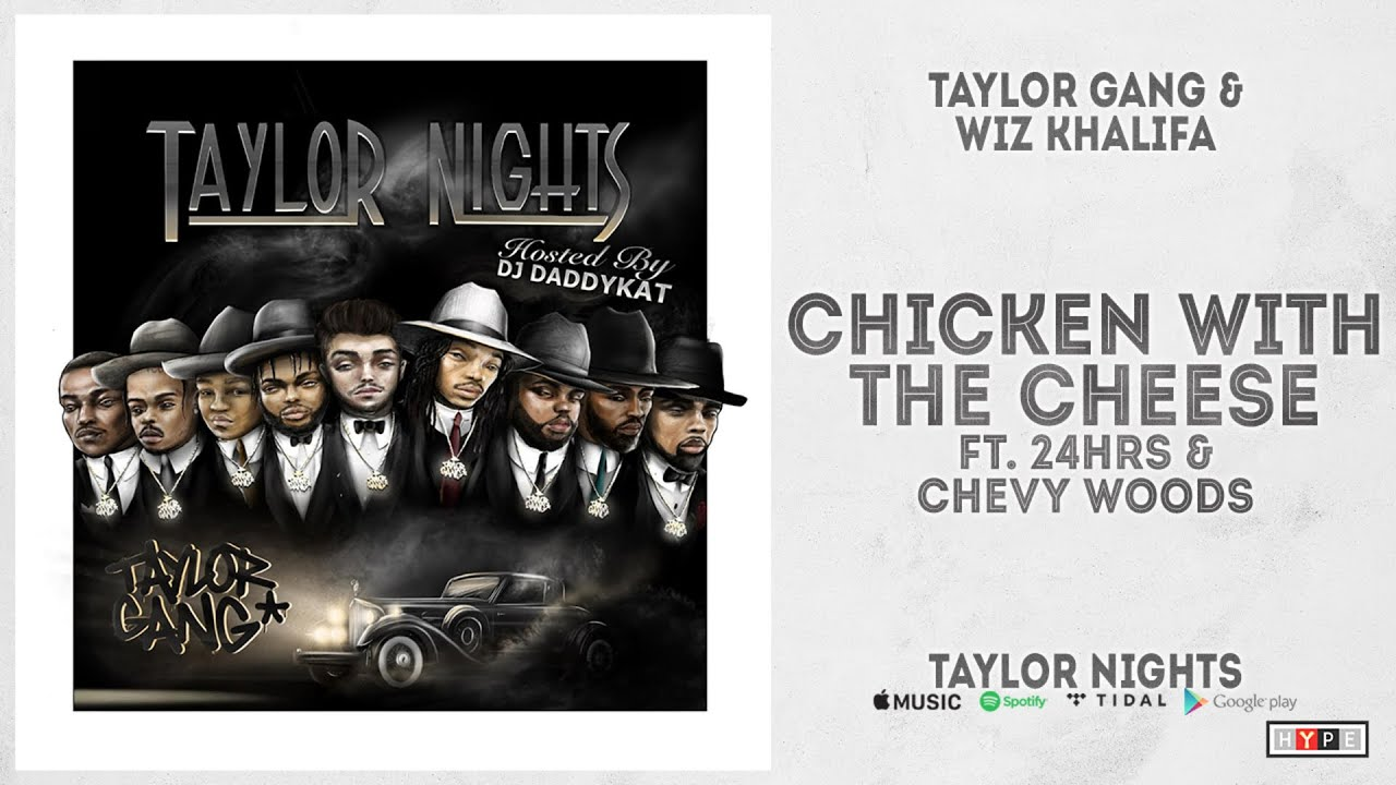 Wiz Khalifa - ''Chicken With The Cheese'' Ft. 24hrs & Chevy Woods (Taylor Nights)