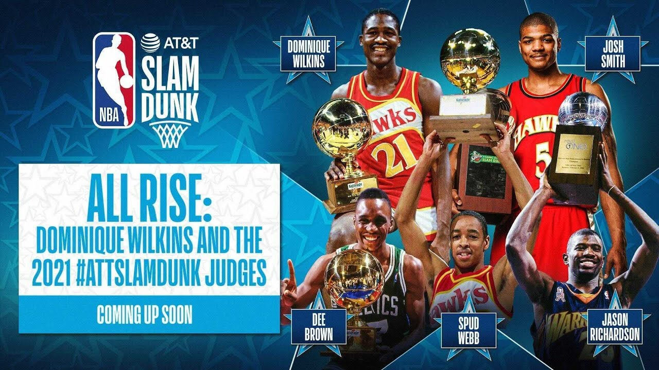 All Rise: Dominique Wilkins And The 2021 #ATTSlamDunk Judges