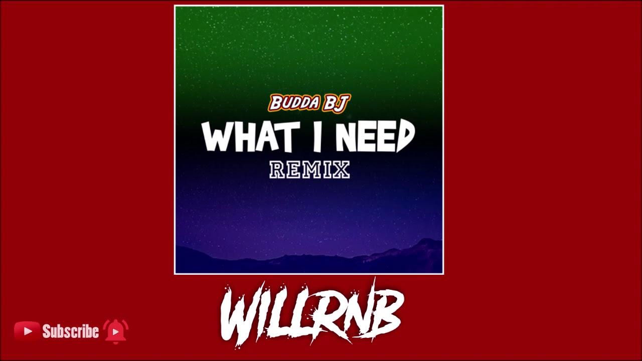 """Budda BJ - What I Need """"Remix"""" (Prod. By Johnson Boi Beats)"""
