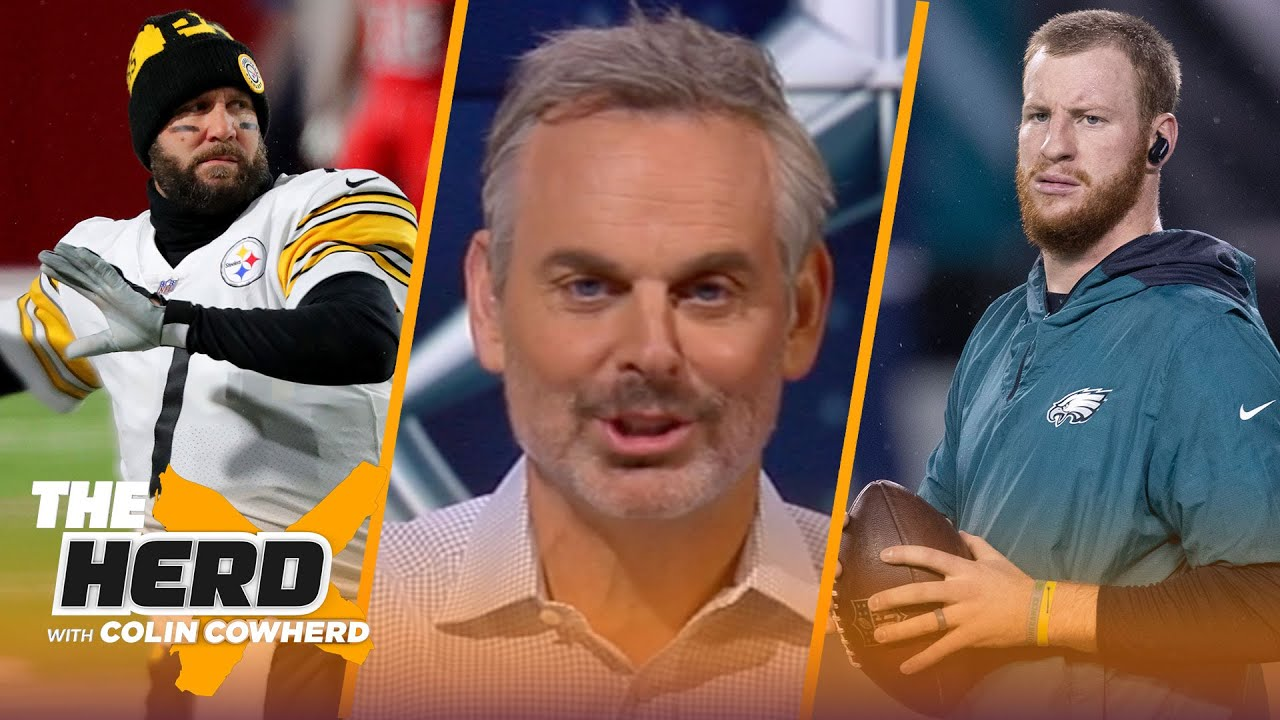 Eagles trade Carson Wentz to Colts — Colin Cowherd reacts, talks Big Ben & Steelers | NFL | THE HERD