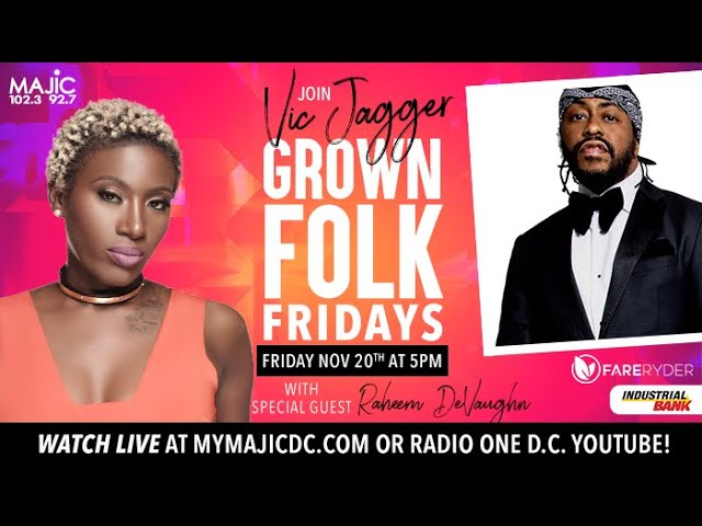 """Grown Folk Friday With Guest Raheem Devaughn """"What a Time to Be In Love"""""""