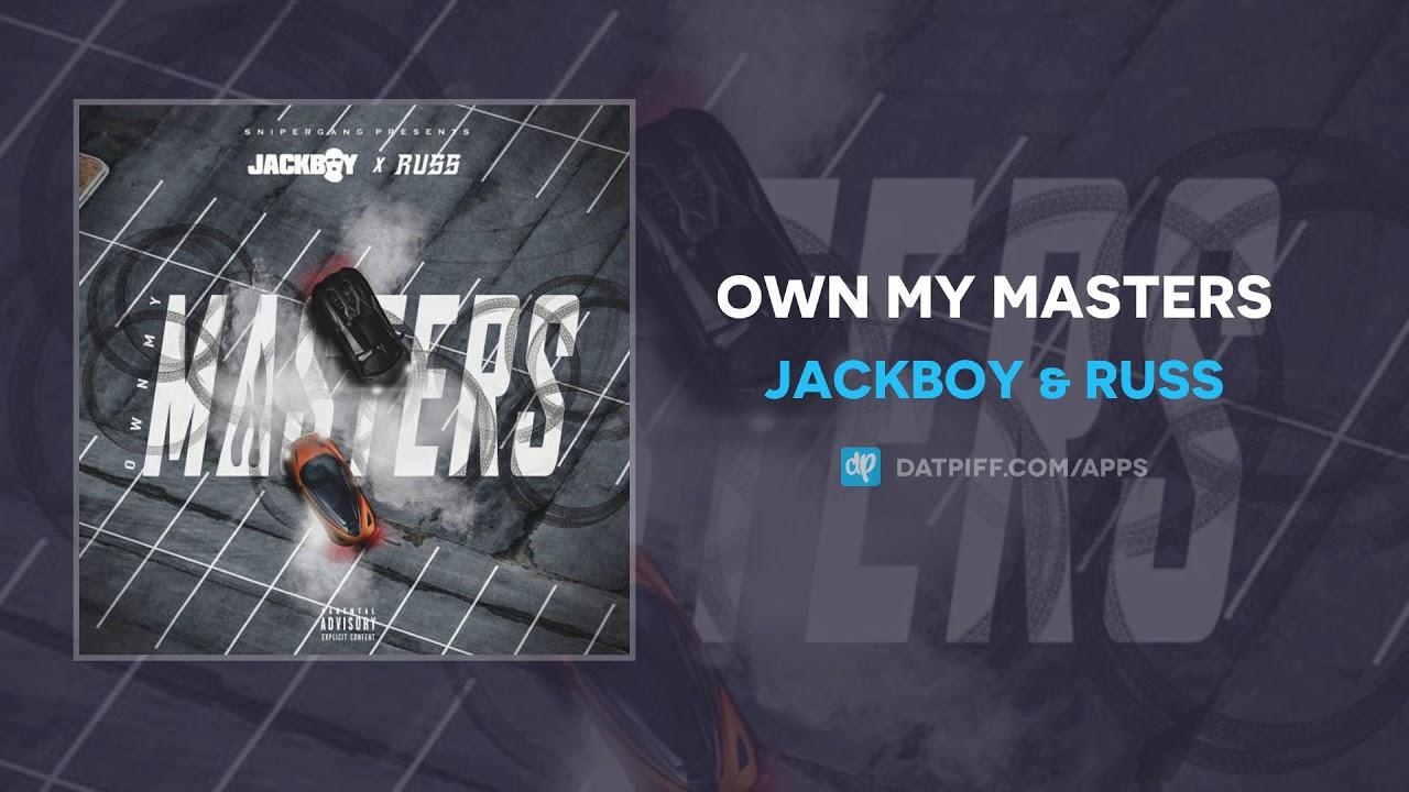 Jackboy & Russ - Own My Masters (AUDIO)