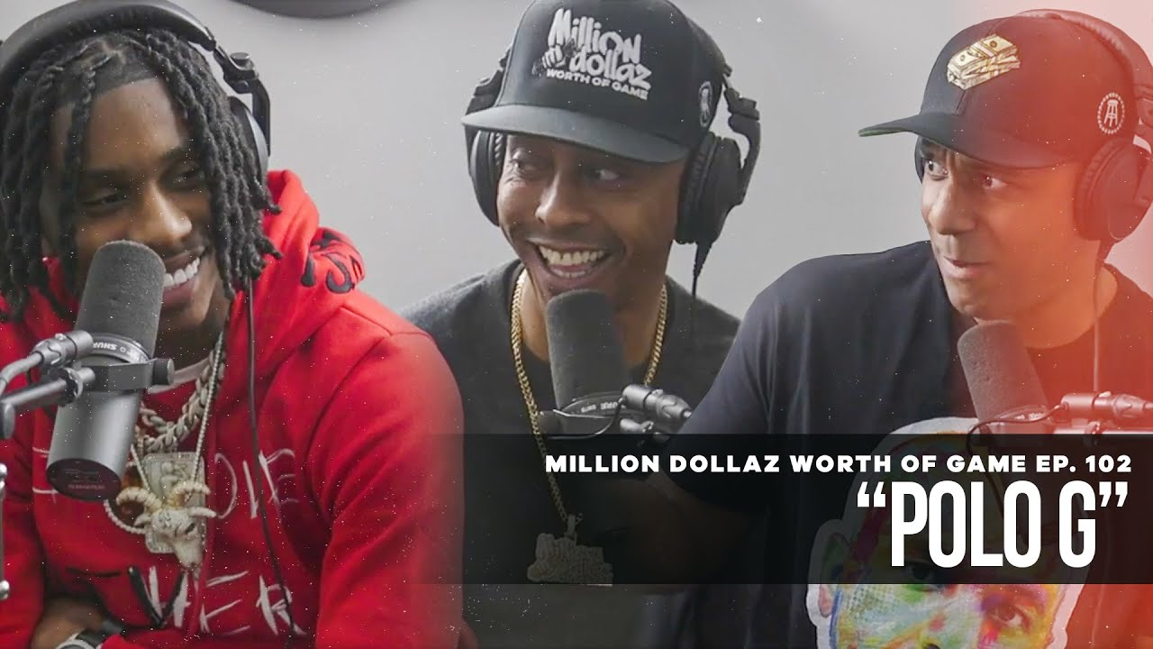 Million Dollaz Worth of Game Episode 102: Polo G