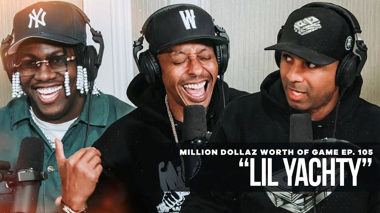Million Dollaz Worth of Game Episode 105: Lil Yachty