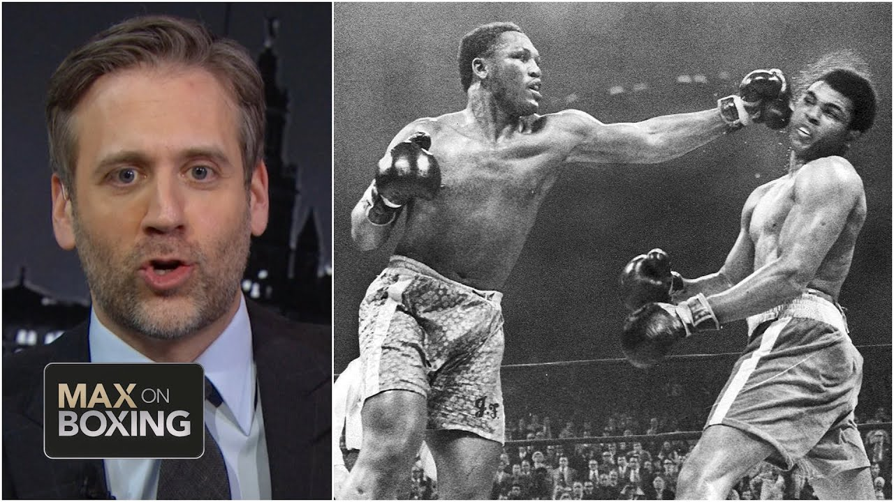 Muhammad Ali-Joe Frazier I was the biggest fight of all time – Max Kellerman | Max on Boxing
