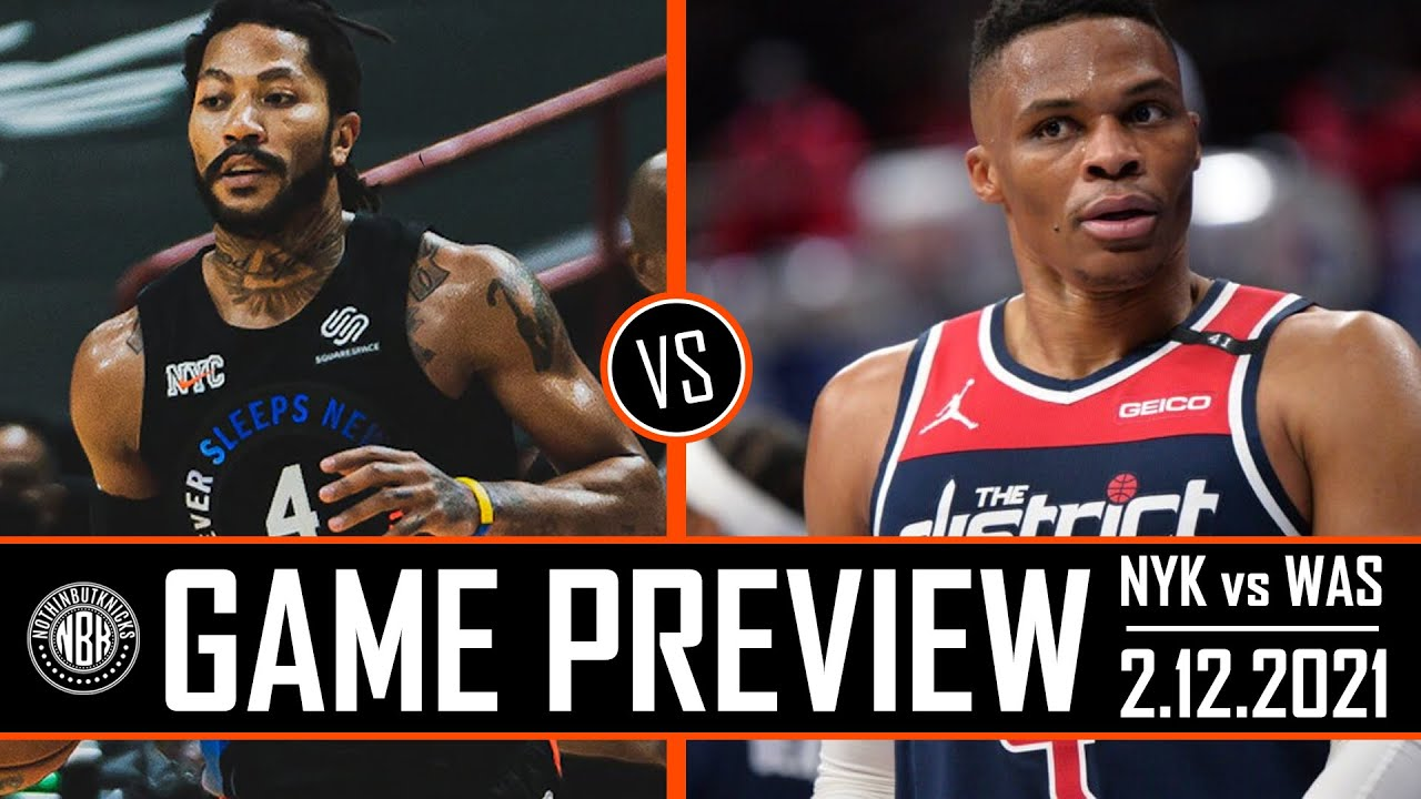 New York Knicks vs Washington Wizards | Game Preview 2.12.21