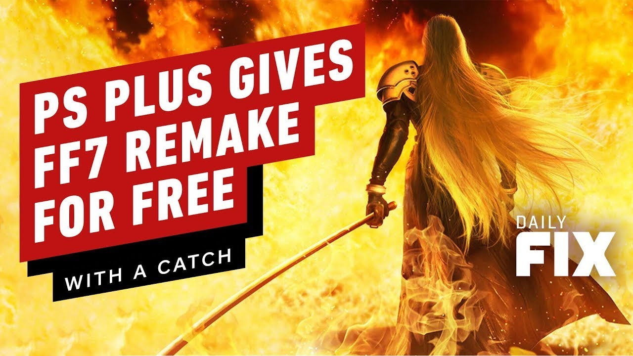 PS Plus Gives FF7 Remake Away For Free... With a Catch - IGN Daily Fix