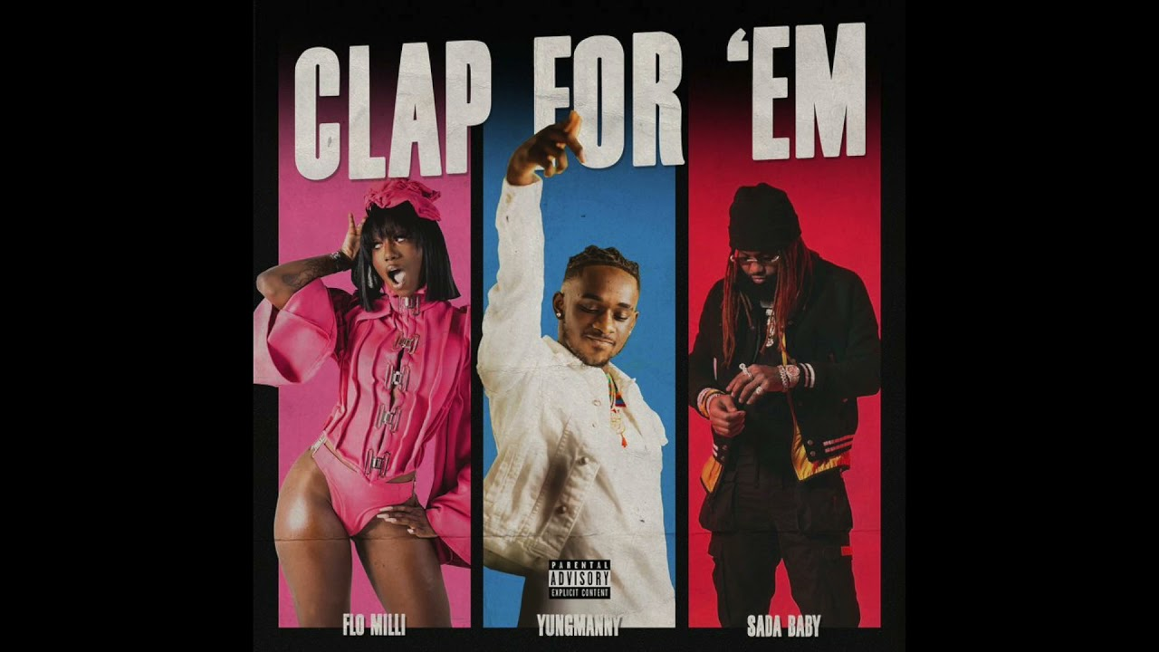 YungManny, Flo Milli & Sada Baby - Clap For 'Em (AUDIO)