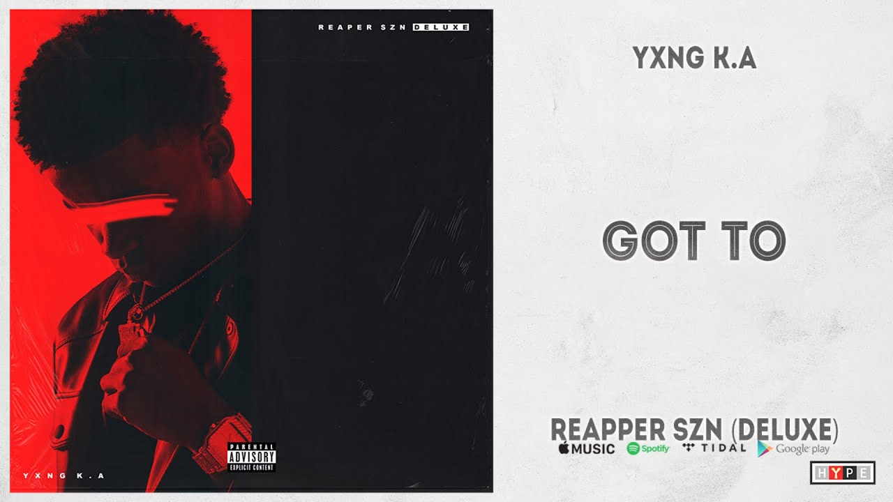 "YXNG K.A - ""GOT TO"" (REAPPER SZN Deluxe)"