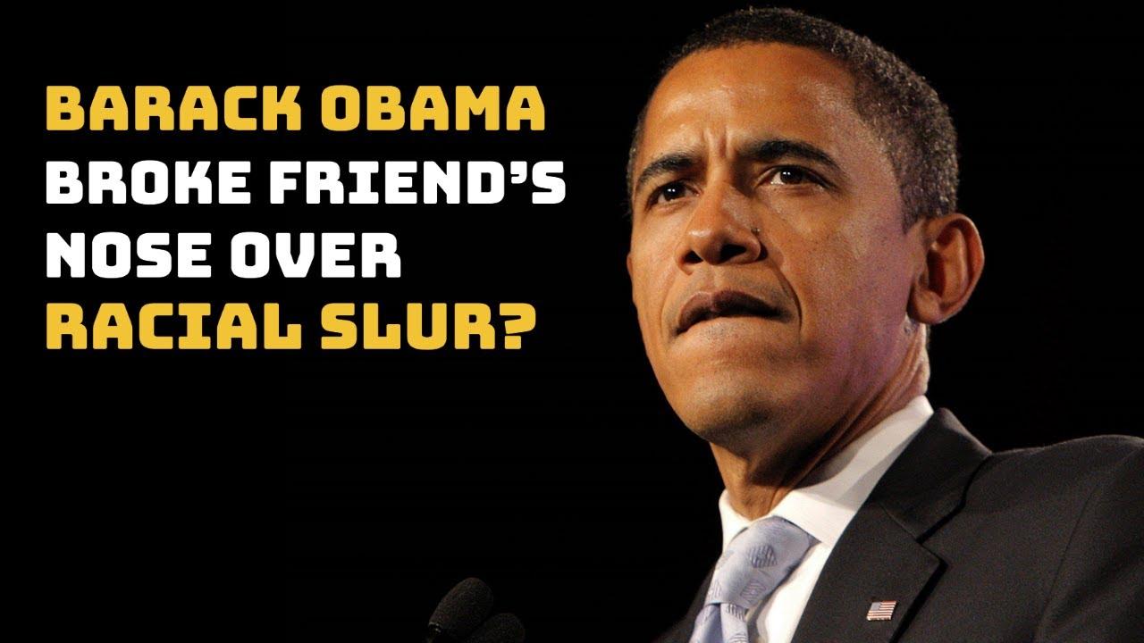 """Barack """"Knuck If You Buck"""" Obama Broke Friend's Nose Over Racial Slur"""