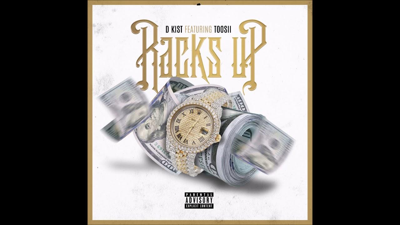 "D Kist feat. Toosii - ""Racks Up"" OFFICIAL VERSION"