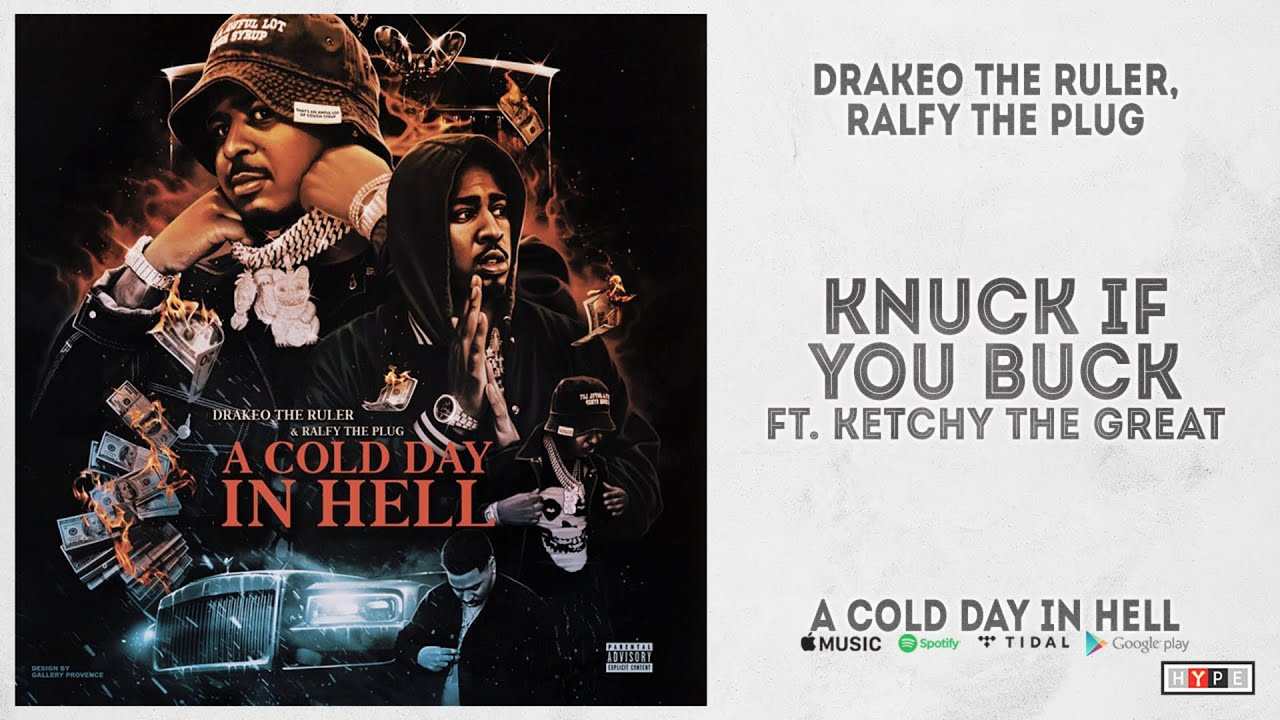 "Drakeo the Ruler & Ralfy the Plug - ""Knuck If You Buck"" Ft. Ketchy the Great (A Cold Day In Hell)"