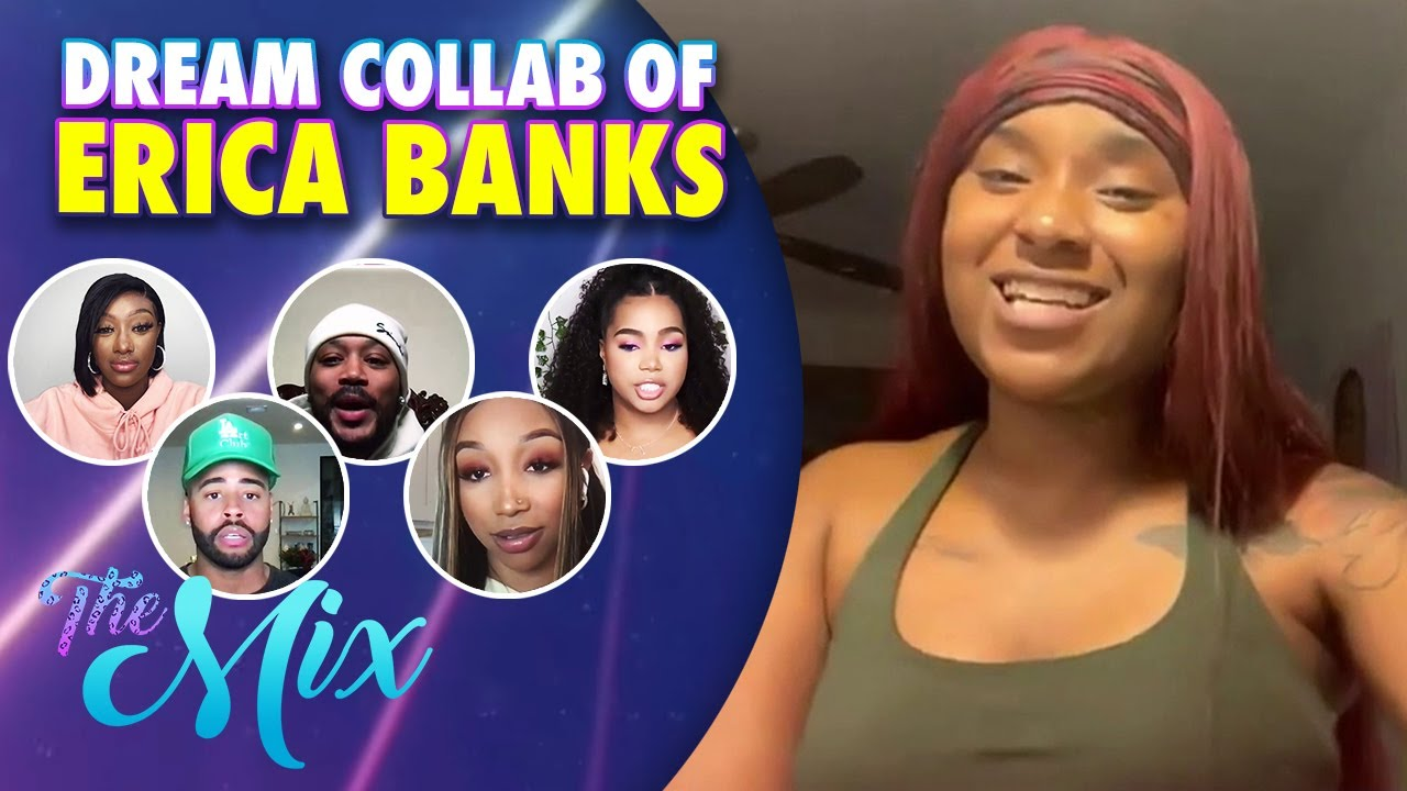 Erica Banks Black Women in Music & New Collabs | The Mix