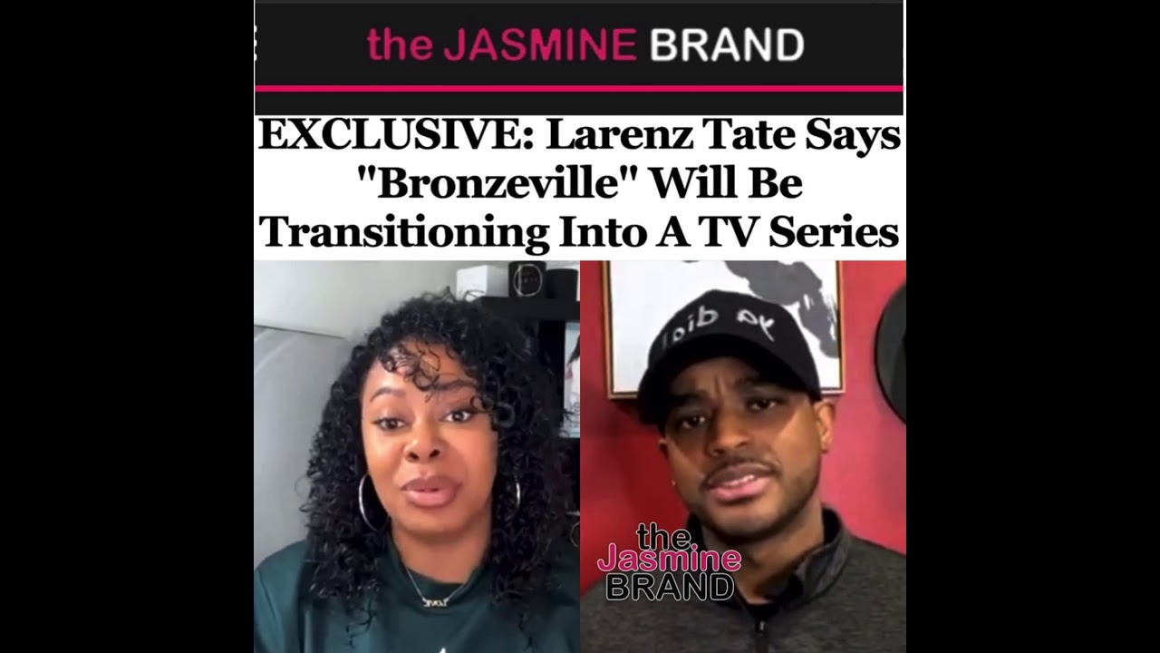 """EXCLUSIVE: Larenz Tate Says """"Bronzeville"""" Will Be Transitioning Into A TV Series"""