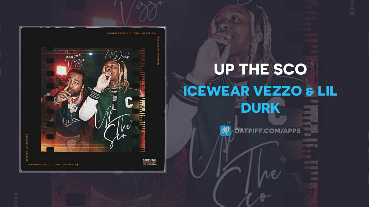 Icewear Vezzo & Lil Durk - Up The Sco (AUDIO)