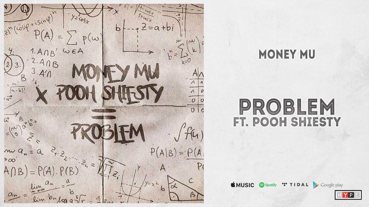 "Money Mu Ft. Pooh Shiesty - ""Problem"""