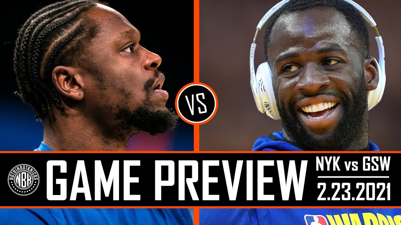 New York Knicks vs Golden State Warriors | Game Preview | 2.23.21