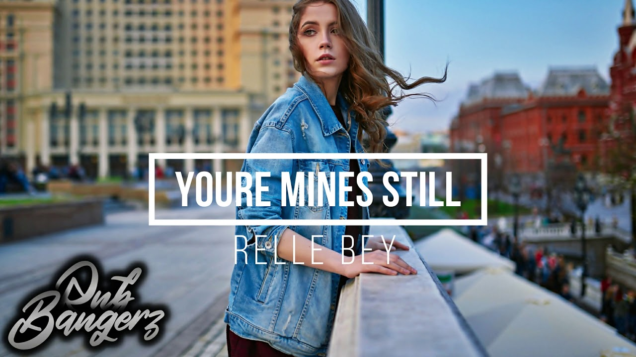 Relle Bey - Youre Mines Still (Remix) R&B 2021