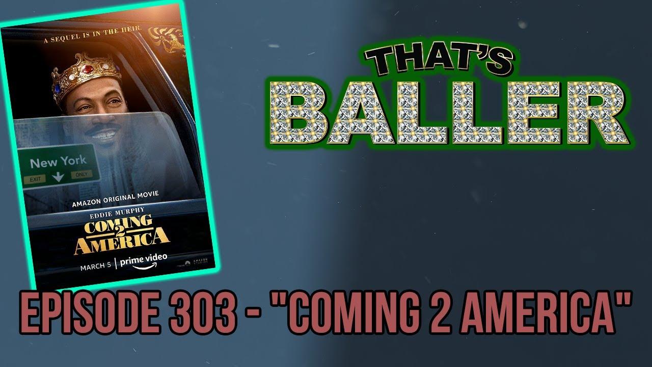 "That's Baller - Episode 303 - ""Coming 2 America"""