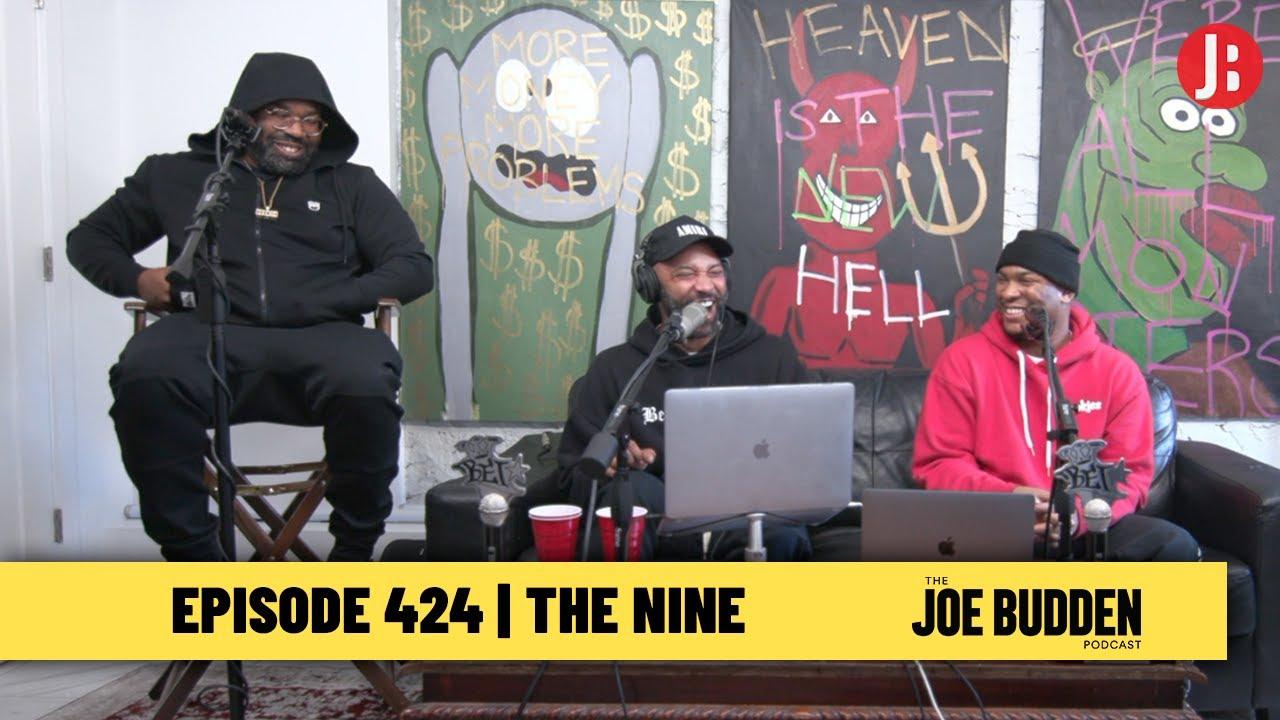 The Joe Budden Podcast Episode 424 | The Nine