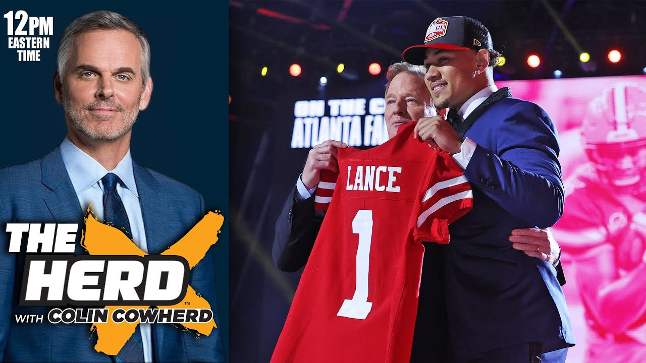 Colin Cowherd - 49ers Make the Right Move Selecting Trey Lance