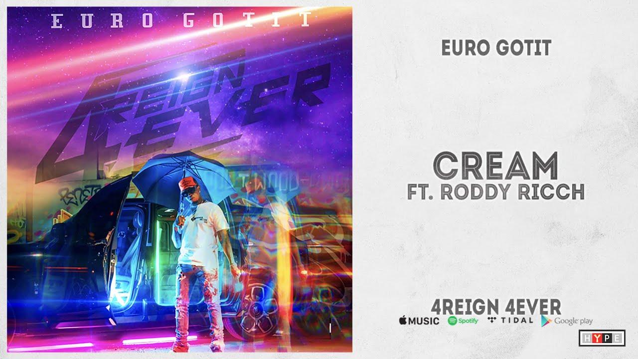 "Euro Gotit - ""Cream"" Ft. Roddy Ricch (4REIGN 4EVER)"