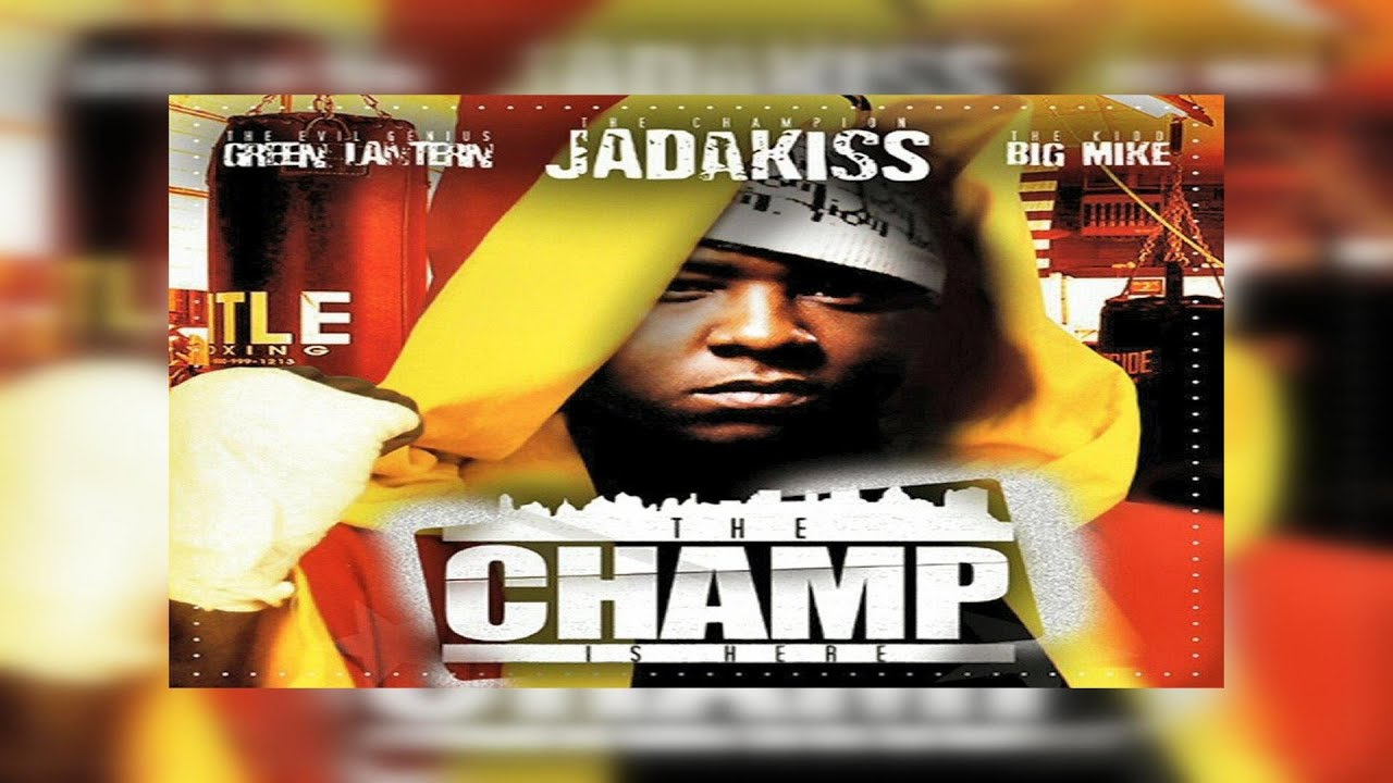 Jadakiss - The Champ Is Here (Official Full Classic Mixtape)