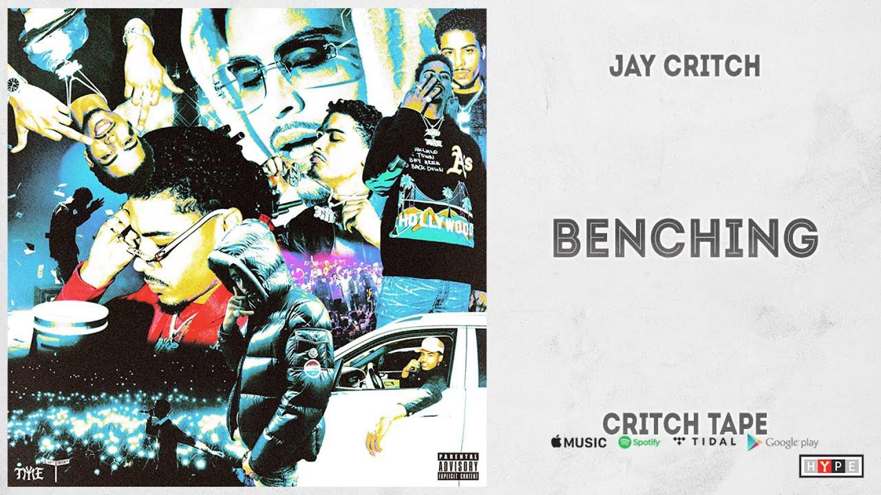 "Jay Critch - ""Benching"" (Critch Tape)"