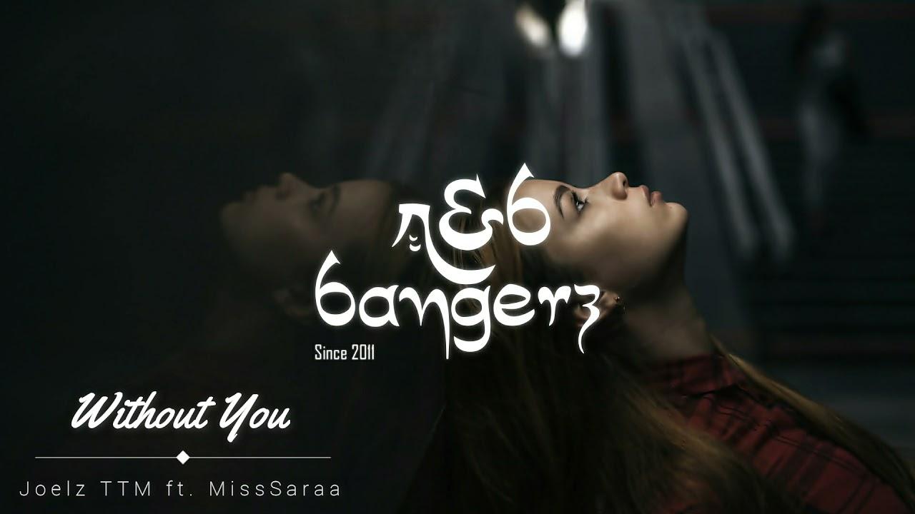 Joelz TTM - Without You ft. MissSaraa (R&B) 2021
