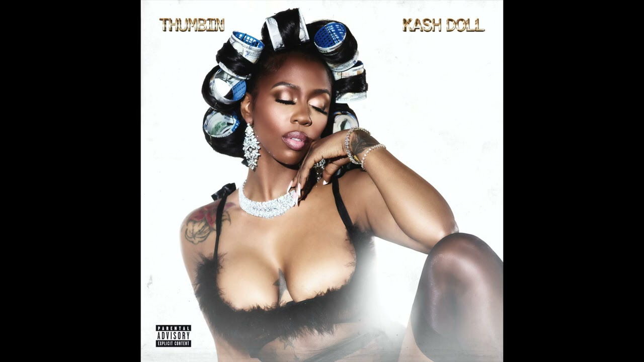 Kash Doll - Thumbin (AUDIO)