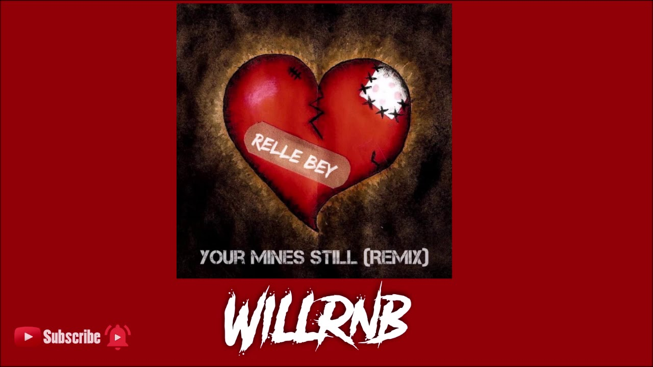 Relle Bey - You're Mines Still (Remix)