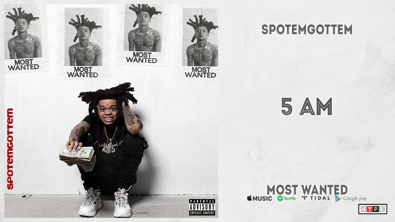 """SpotemGottem - """"5 AM"""" (Most Wanted)"""