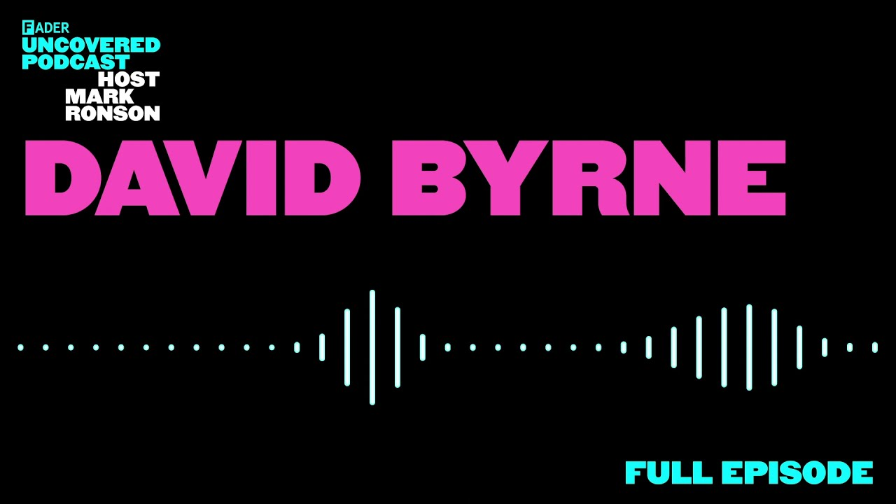 The FADER Uncovered - Episode 3 David Byrne
