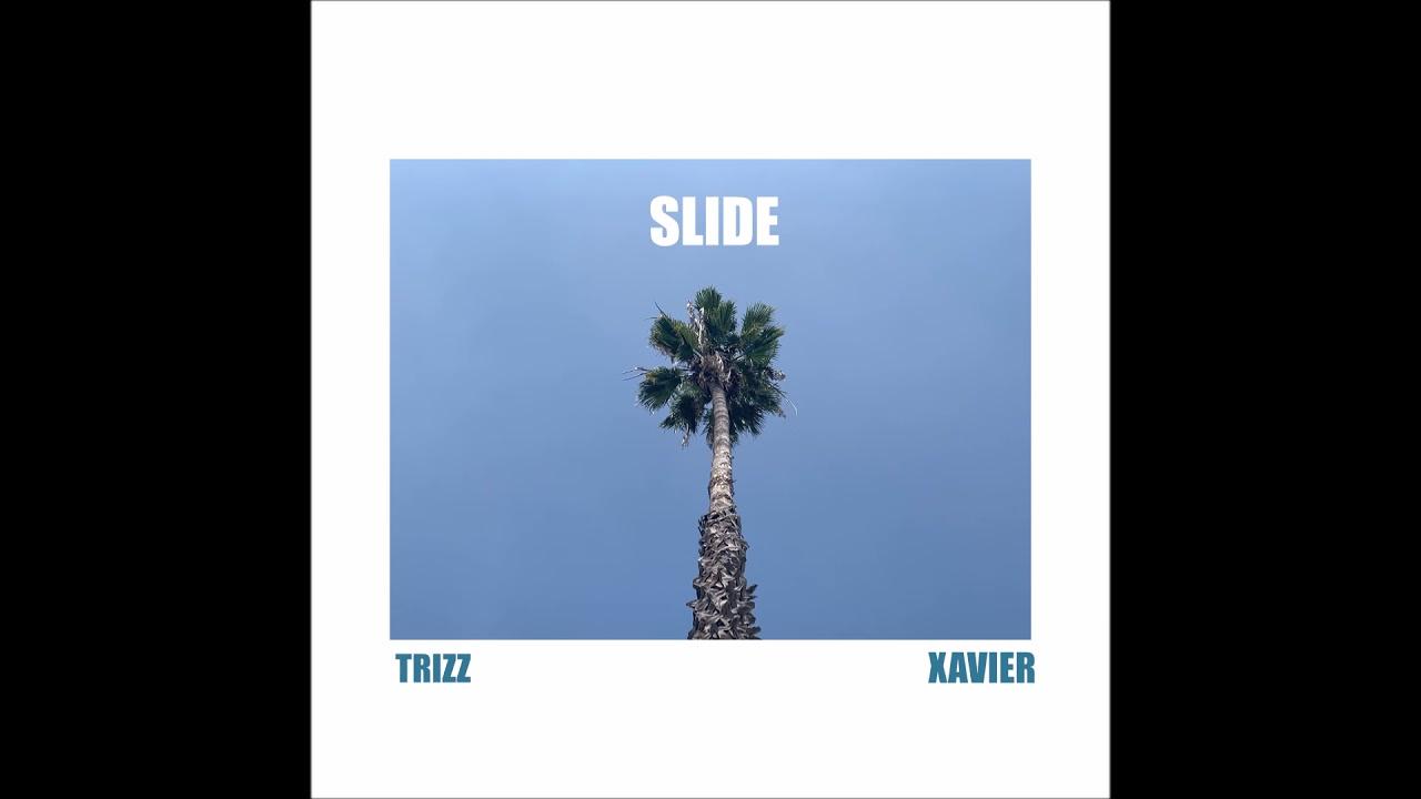 "Trizz & Xavier - ""Slide"" OFFICIAL VERSION"