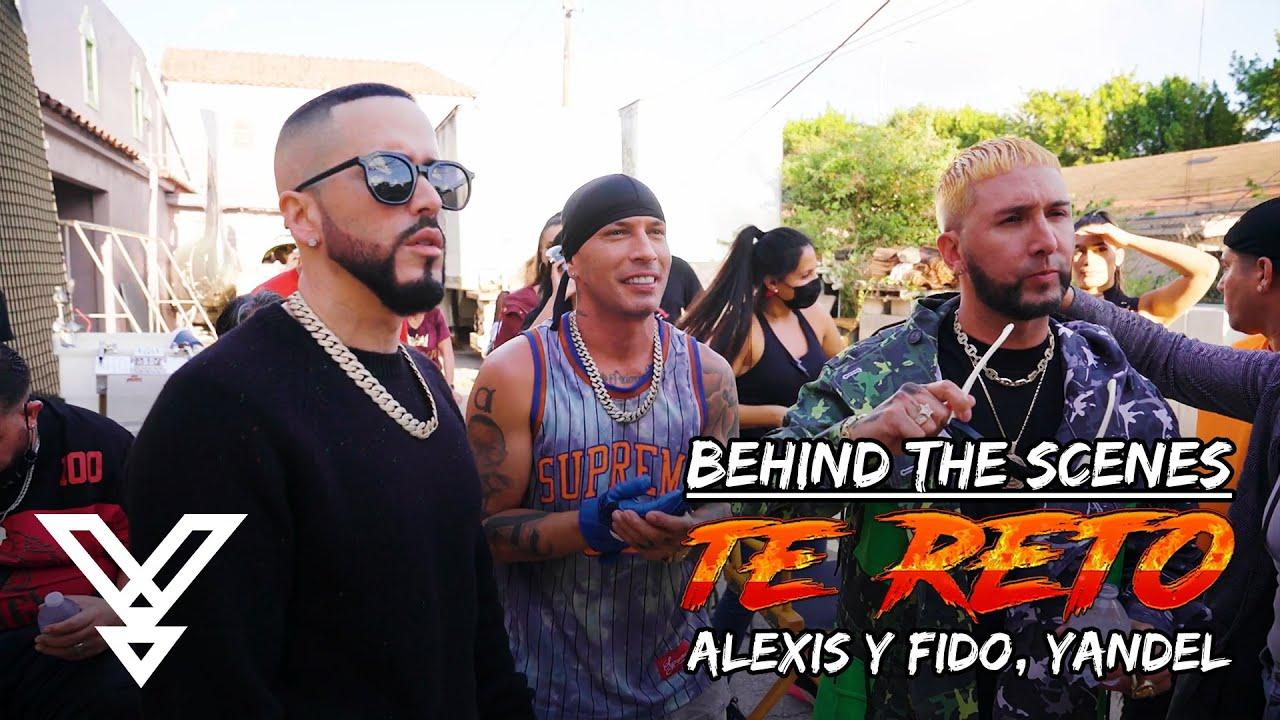 Yandel, Alexis y Fido - Te Reto (BTS - Behind The Scene / Detrás de Camaras Video)