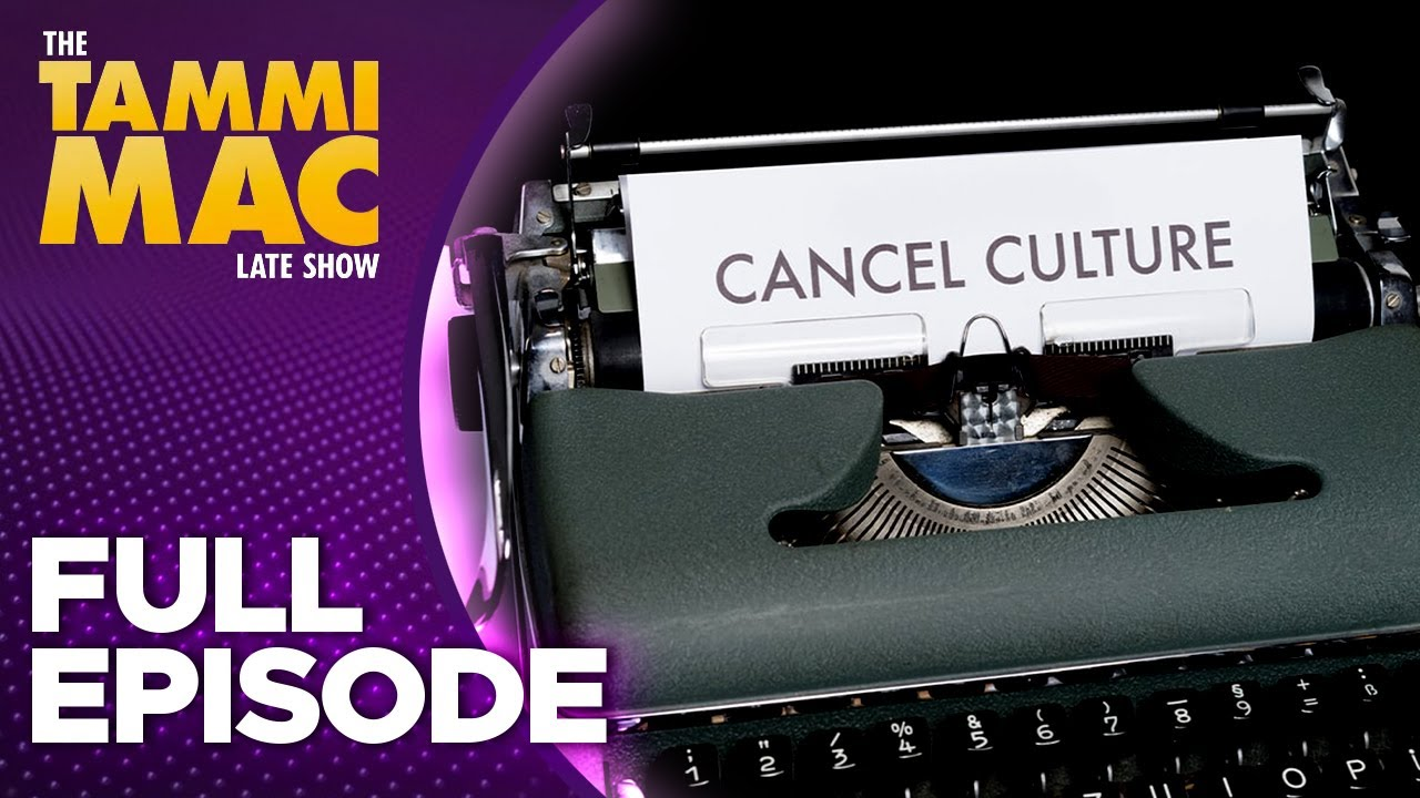 Can you come back from being Cancelled? Pt.2   The Tammi Mac Late Show