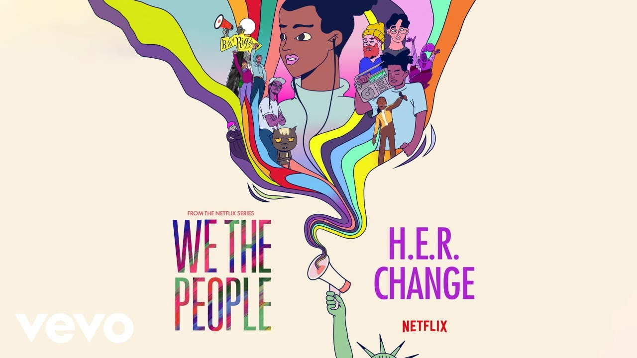 """H.E.R. - Change (from the Netflix Series """"We The People"""" (Audio))"""