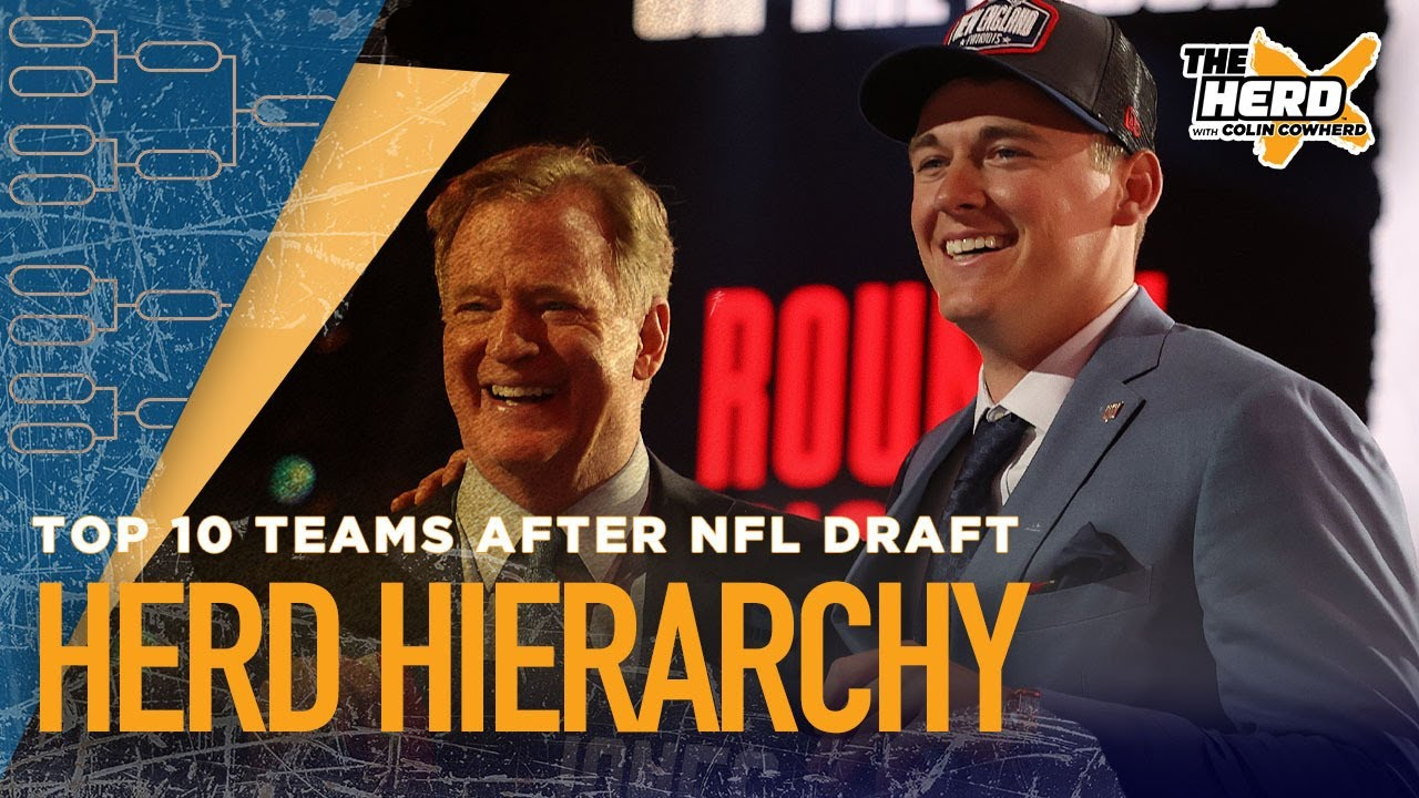 Herd Hierarchy: Colin Cowherd ranks his top 10 teams after the NFL Draft | THE HERD
