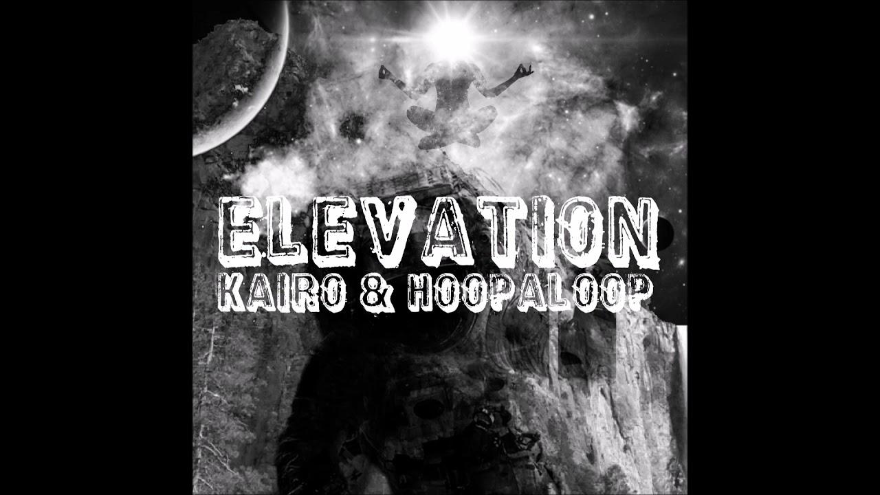 """Kairo & Hoopaloop - """"Elevation"""" OFFICIAL VERSION"""