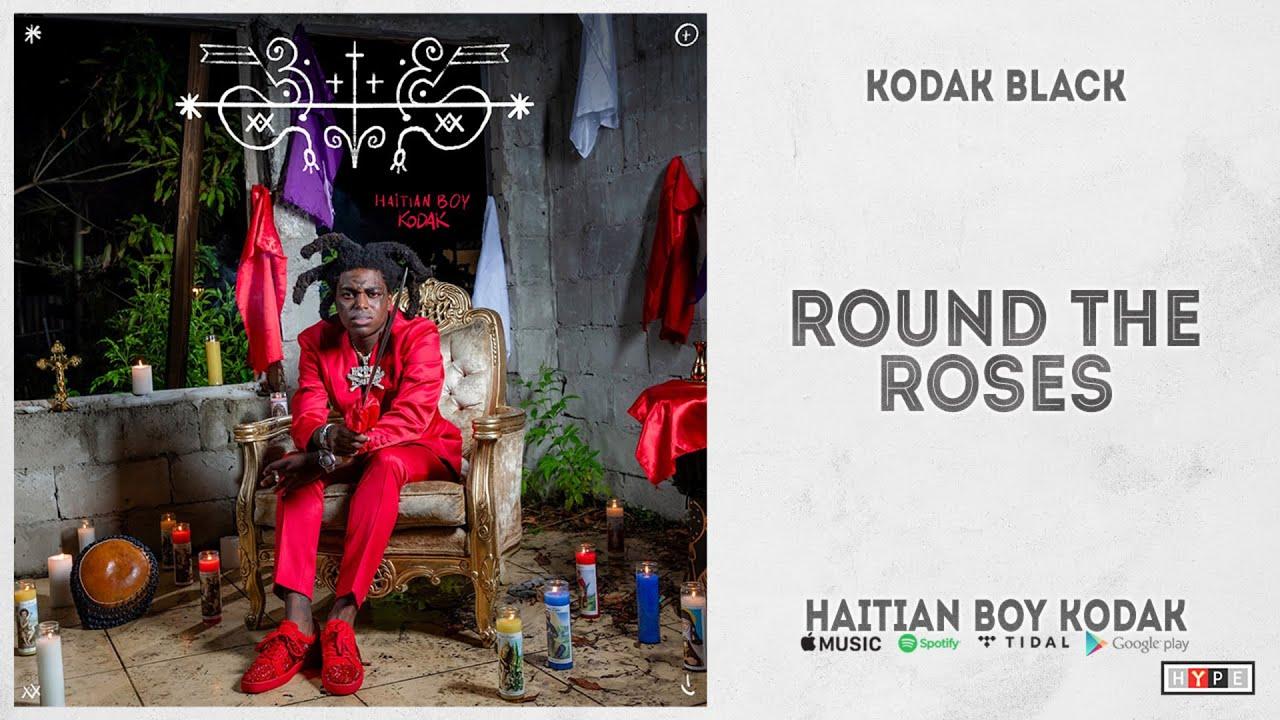 """Kodak Black - """"Round The Roses"""" (Haitian Boy Kodak)"""