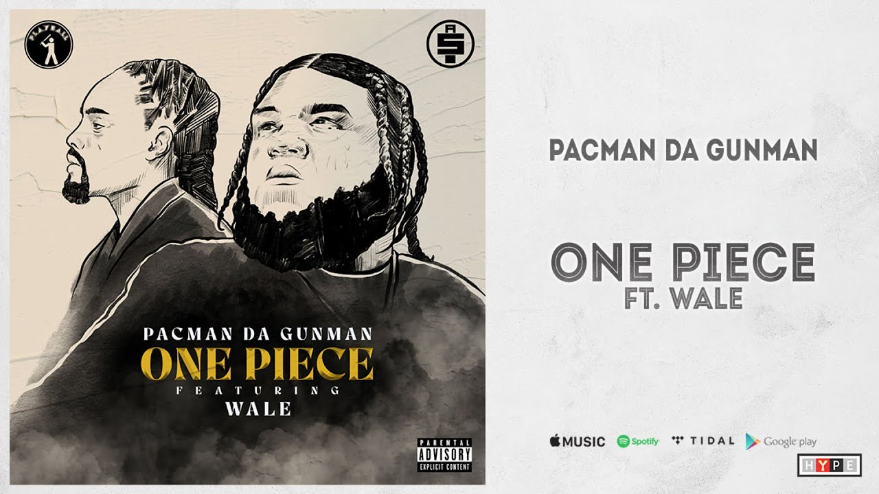 "Pacman da Gunman Ft. Wale - ""One Piece"""